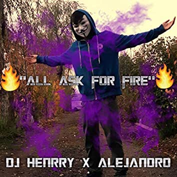 All ask for fire