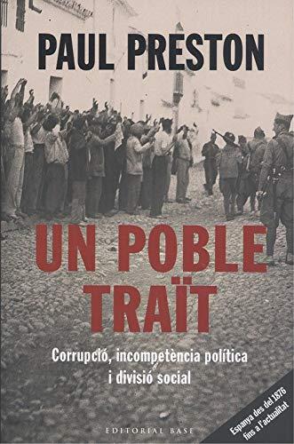 Un poble traït: Espanya des del 1876 fins als nostres dies: 160 (Base Històrica)