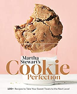 Martha Stewart's Cookie Perfection: 100+ Recipes to Take Your Sweet Treats to the Next Level: A Baking Book by [Editors of Martha Stewart Living]