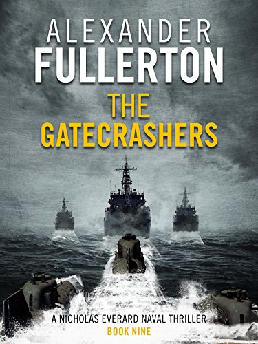 The Gatecrashers (Nicholas Everard Naval Thrillers Book 9) (English Edition)