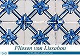 Fliesen von Lissabon (Wandkalender 2021 DIN A2 quer): Erleben Sie die wundervollen und historischen Häuserfassaden Lissabons in der Nahaufnahme. (Monatskalender, 14 Seiten )