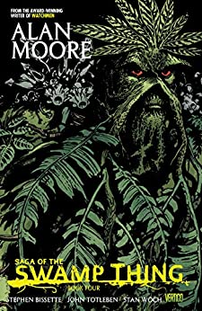 Saga of the Swamp Thing: Book Four by [ALAN MOORE, STEPHEN BISSETTE, STAN WOCH, Stephen Bissette, Stan Woch]