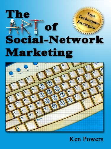 The Art of Social-Network Marketing (English Edition)
