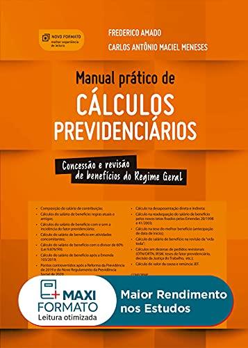 Manual Prático de Cálculos Previdenciários: Concessão e Revisão de Benefícios do Regime Geral