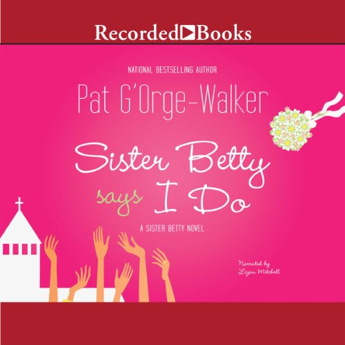 Sister Betty Says I Do audiobook cover art