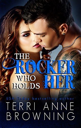 The Rocker Who Holds Her (The Rocker Series Book 5) (English Edition)