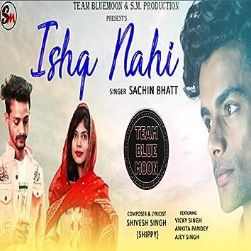 Ishq nhi (feat. Sachin Bhatt, Ankita pandey, Vikki Jons, Ajey Singh & Shubh Music)
