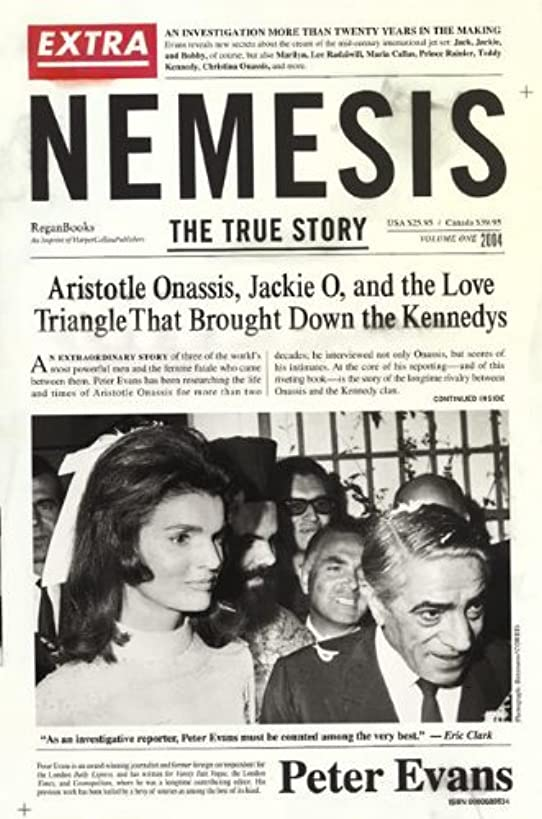 シャベルレビューオートNemesis: The True Story of Aristotle Onassis, Jackie O, and the Love Triangle That Brought Down the Kennedys (English Edition)