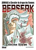 Berserk - Le chevalier du dragon des flammes - Format Kindle - 4,99 €