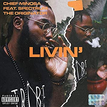 Livin' (feat. Spectrum the Originator)