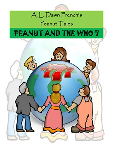 Peanut and the WHO 7 (Peanut Tales Book 243) (English Edition)