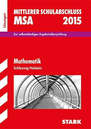 Abschlussprüfung Realschule Schleswig-Holstein / Lösungen zu Mathematik MSA 2015: Zur selbstständigen Ergebnisüberprüfung