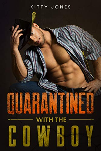 Quarantined With the Cowboy (Locked Up Together Book 1)