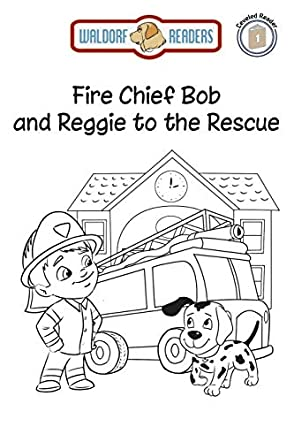 Fire Chief Bob and Reggie to the Rescue