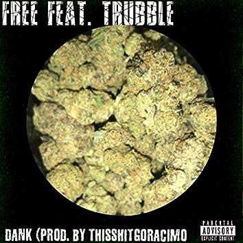 Dank (feat. Trubble)