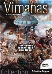 Vimanas - L'incroyable technologie des dieux de Fabrice Bianchin