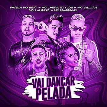 Vai Dançar Pelada (feat. Mc Laureta & Mc Magrinho) (Brega Funk)