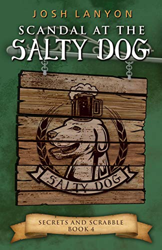 Scandal at the Salty Dog: An M/M Cozy Mystery (Secrets and Scrabble Book 4) by [Josh Lanyon]