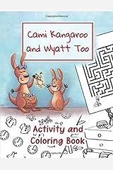Cami Kangaroo and Wyatt Too Activity and Coloring Book Paperback