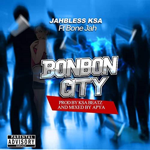 Bonbon City (feat. Bone Jah) [Explicit]