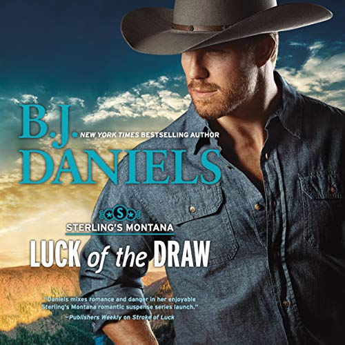 Luck of the Draw     Sterling's Montana              By:                                                                                                                                 B.J. Daniels                               Narrated by:                                                                                                                                 Todd McLaren                      Length: 11 hrs and 12 mins     Not rated yet     Overall 0.0