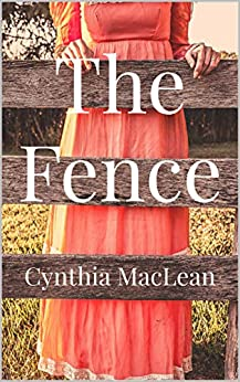 The Fence by [Cynthia MacLean]