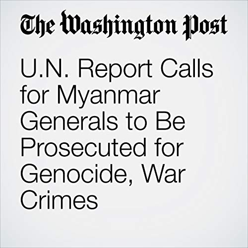U.N. Report Calls for Myanmar Generals to Be Prosecuted for Genocide, War Crimes copertina