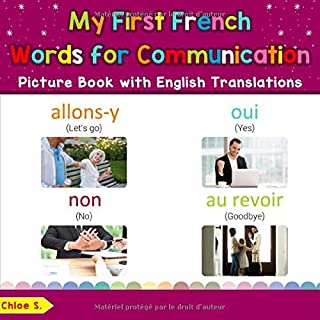 My First French Words for Communication Picture Book with English Translations: Bilingual Early Learning & Easy Teaching F...