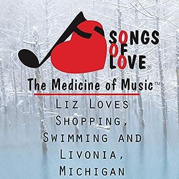 Liz Loves Shopping, Swimming and Livonia, Michigan