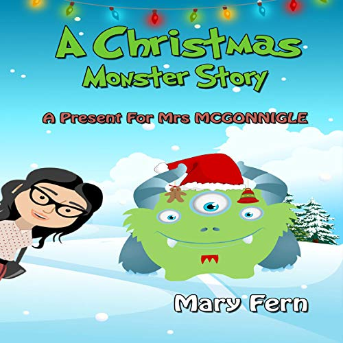 A Christmas Monster Story: A Present for Mrs McGonnigle audiobook cover art