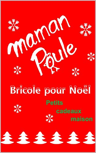 Maman Poule bricole pour Noël: Petits cadeaux maison