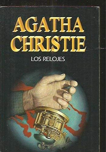 Relojes, los ((1) Agatha Christie)