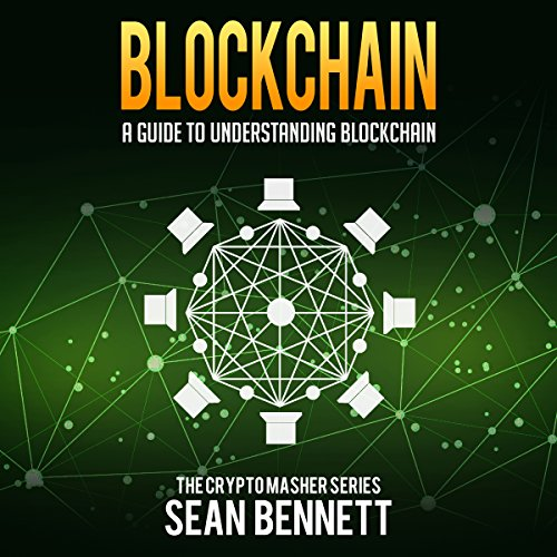 Blockchain: A Guide to Understanding Blockchain audiobook cover art
