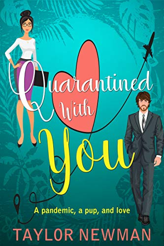Quarantined With You: A pandemic, a pup, and love (Unexpected Love Book 1)