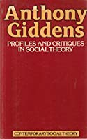 Profiles and Critiques in Social Theory (Contemporary social theory)