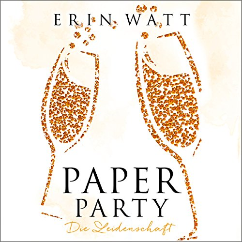 Paper Party. Die Leidenschaft audiobook cover art