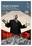 Trump's World : The Foreign Policy Legacy of the 'America First' President (FOREIGN AFFAIRS ANTHOLOGY) (English Edition)