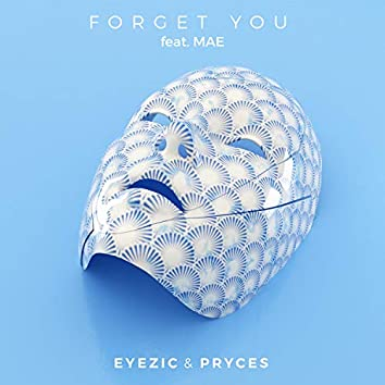 Forget You (feat. Pryces & Mae)