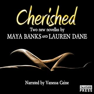 Cherished                   By:                                                                                                                                 Maya Banks,                                                                                        Lauren Dane                               Narrated by:                                                                                                                                 Vanessa Caine                      Length: 10 hrs and 42 mins     149 ratings     Overall 4.2