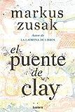 El puente de Clay / Bridge of Clay (Spanish Edition)