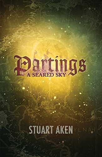 Book: Partings (A Seared Sky Book 2) by Stuart Aken