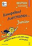 Kompetent Aufsteigen Junior Deutsch - Grammatik 4. Klasse VS - Susanna Jarausch