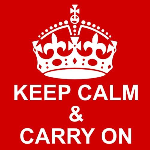 Keep Calm & Carry On