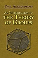 An Introduction to the Theory of Groups (Dover Books on Mathematics)