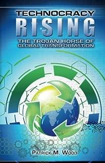 Technocracy Rising: The Trojan Horse Of Global Transformation