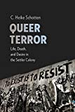 Queer Terror: Life, Death, and Desire in the Settler Colony (New Directions in Critical Theory, Band 59) - C. Heike Schotten