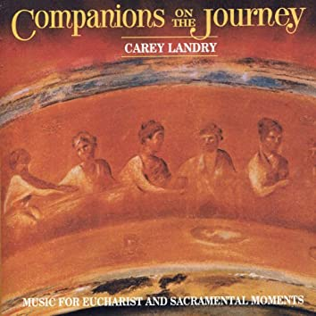 Companions on the Journey : Music for Eucharist and Sacramental Moments