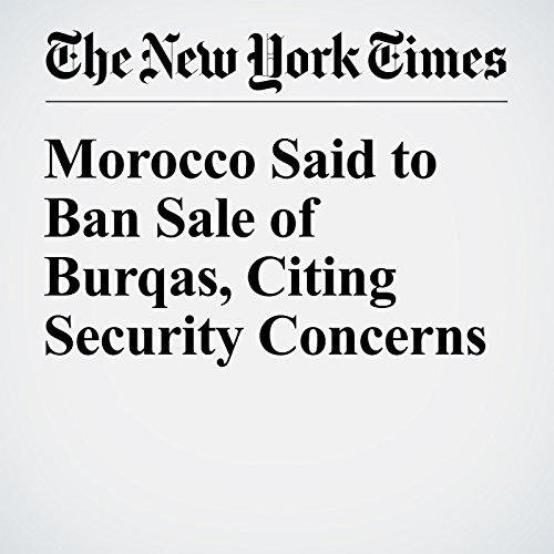 Morocco Said to Ban Sale of Burqas, Citing Security Concerns copertina