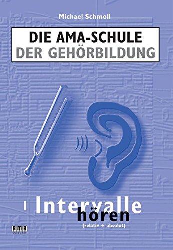 Die AMA-Schule der Gehörbildung: I. Intervalle hören (relativ + absolut)