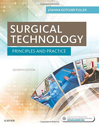 Compare Textbook Prices for Surgical Technology: Principles and Practice 7 Edition ISBN 9780323394734 by Kotcher, Joanna